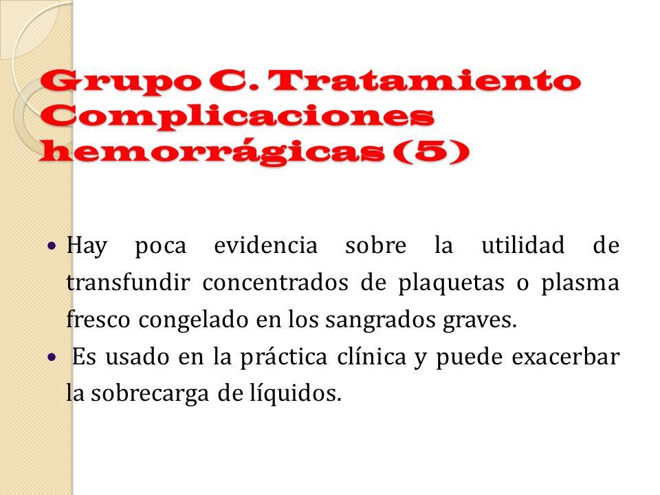 Grupo C. Tratamiento Complicaciones hemorrágicas (5)