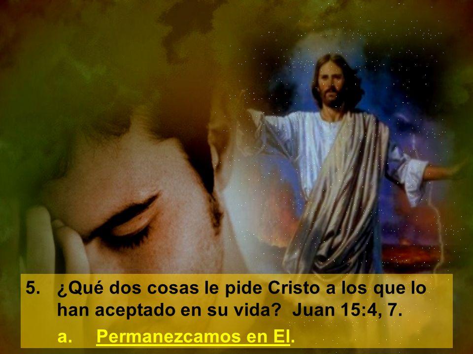 5. ¿Qué dos cosas le pide Cristo a los que lo han aceptado en su vida