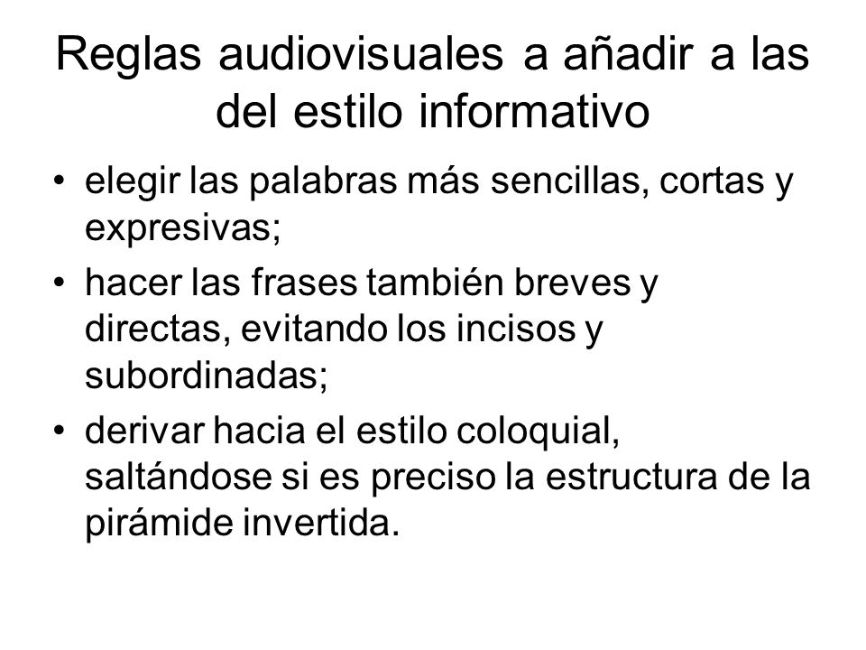Reglas audiovisuales a añadir a las del estilo informativo