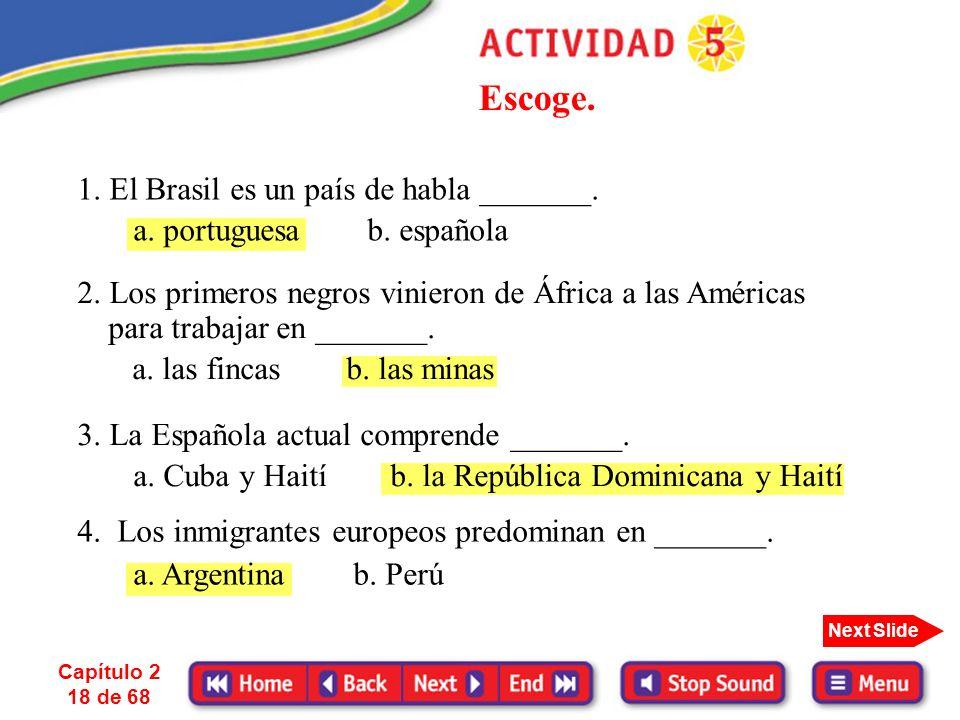 Escoge. 1. El Brasil es un país de habla _______.