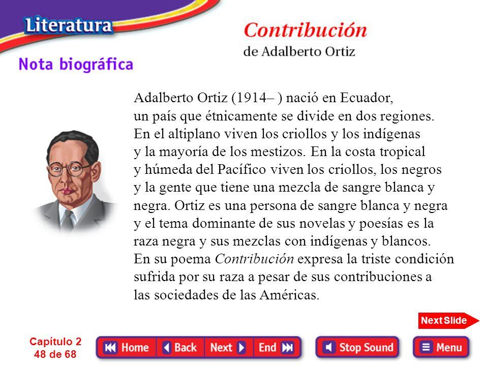Adalberto Ortiz (1914– ) nació en Ecuador,