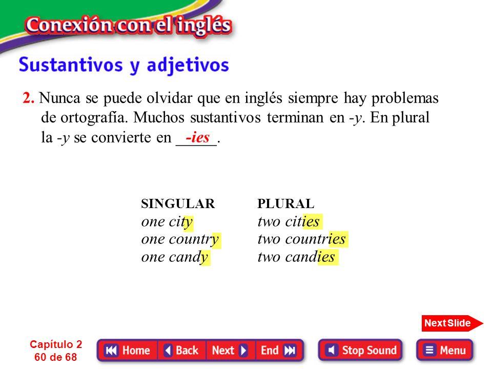 2. Nunca se puede olvidar que en inglés siempre hay problemas