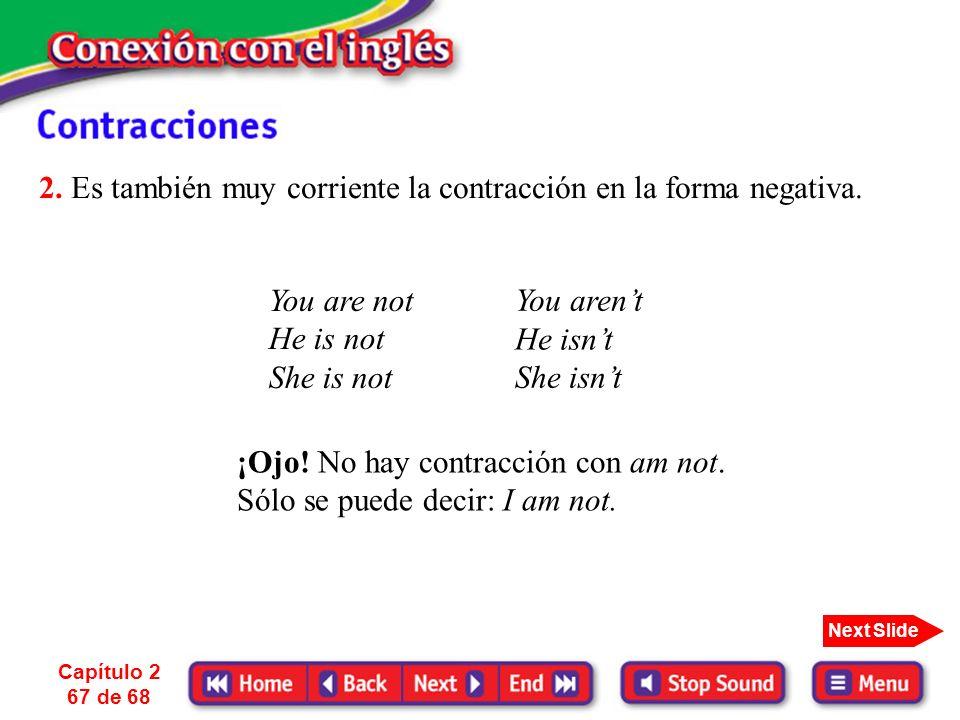 2. Es también muy corriente la contracción en la forma negativa.