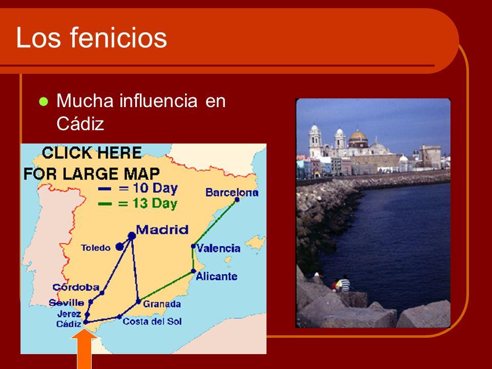 Los fenicios Mucha influencia en Cádiz