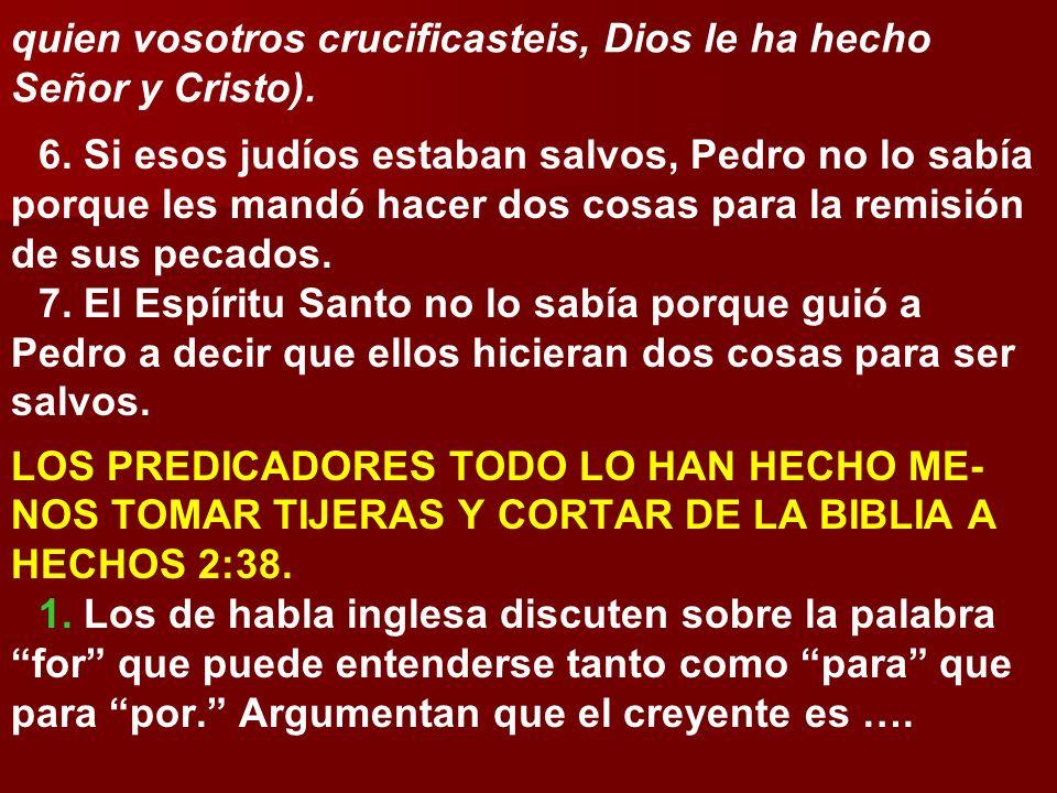 quien vosotros crucificasteis, Dios le ha hecho Señor y Cristo).