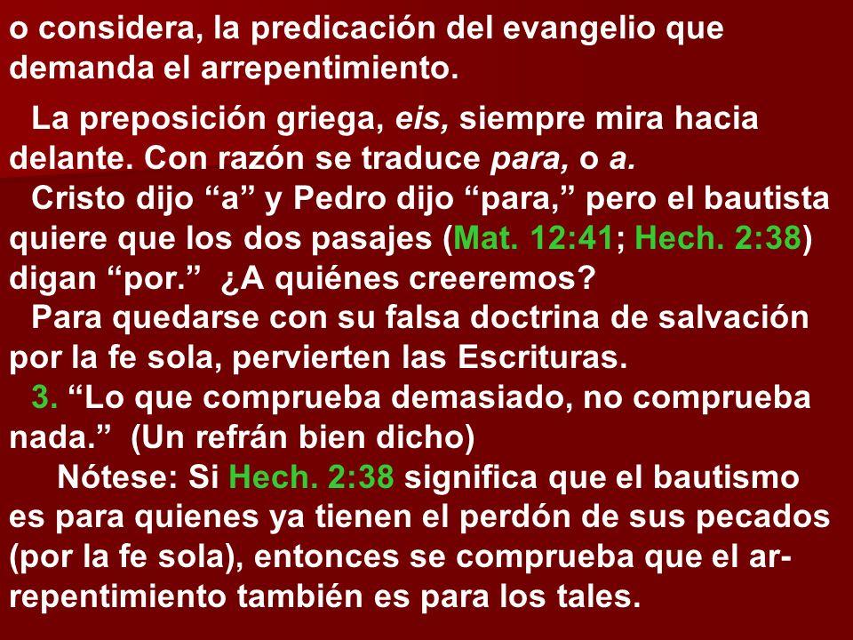 o considera, la predicación del evangelio que demanda el arrepentimiento.