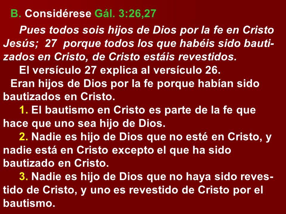 B. Considérese Gál. 3:26,27