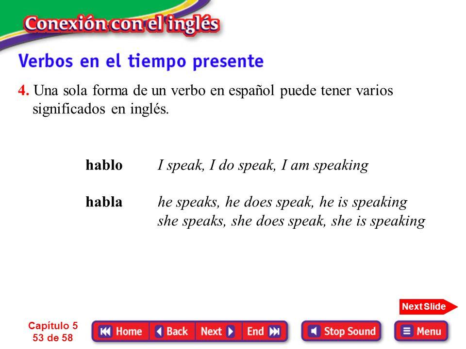 4. Una sola forma de un verbo en español puede tener varios