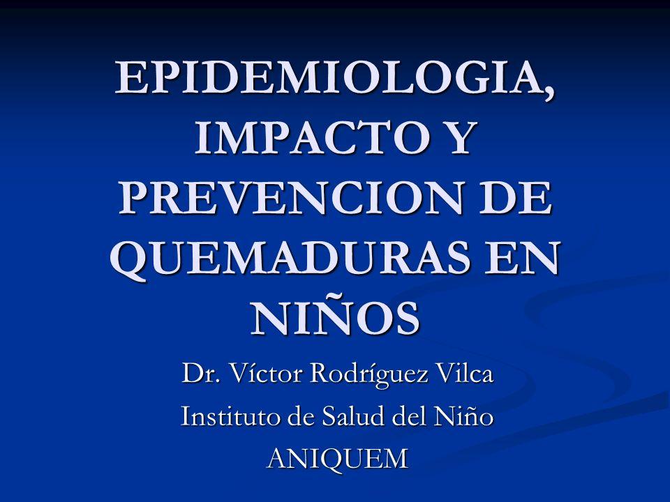 EPIDEMIOLOGIA, IMPACTO Y PREVENCION DE QUEMADURAS EN NIÑOS