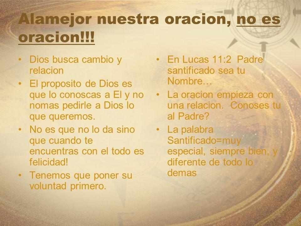 Alamejor nuestra oracion, no es oracion!!!