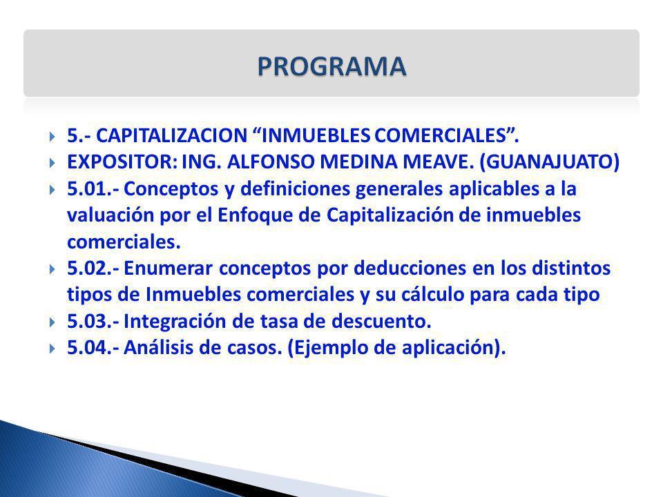 PROGRAMA 5.- CAPITALIZACION INMUEBLES COMERCIALES .