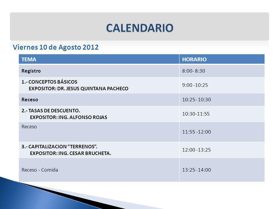 CALENDARIO Viernes 10 de Agosto 2012 TEMA HORARIO Registro 8:00- 8:30