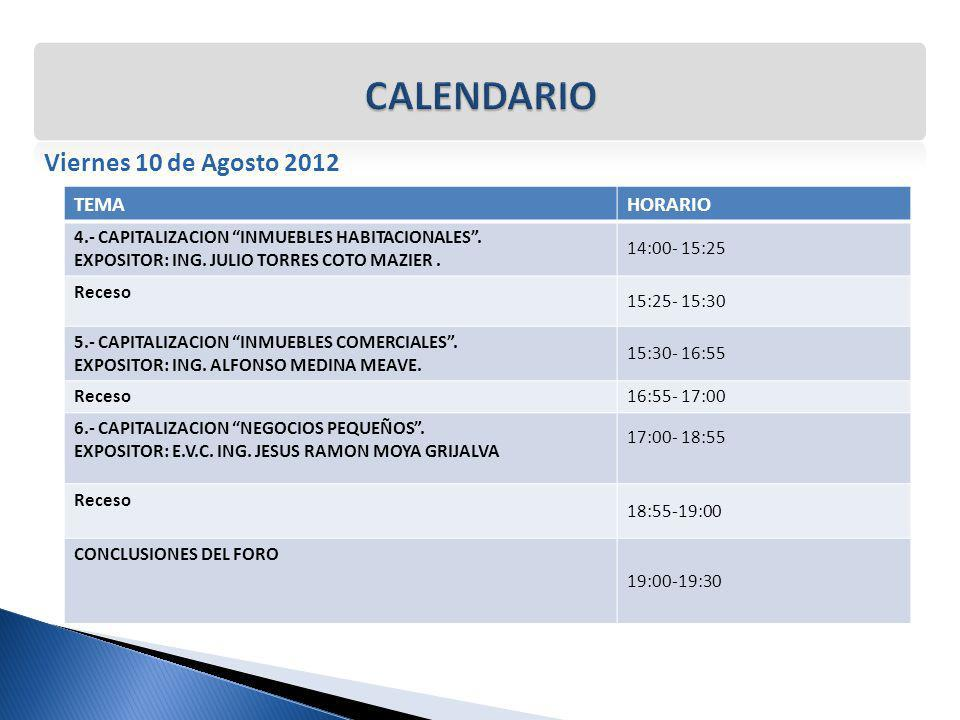 CALENDARIO Viernes 10 de Agosto 2012 TEMA HORARIO 14:00- 15:25