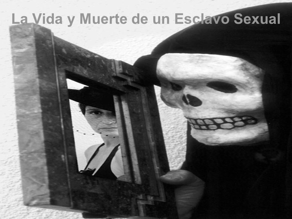 La Vida y Muerte de un Esclavo Sexual