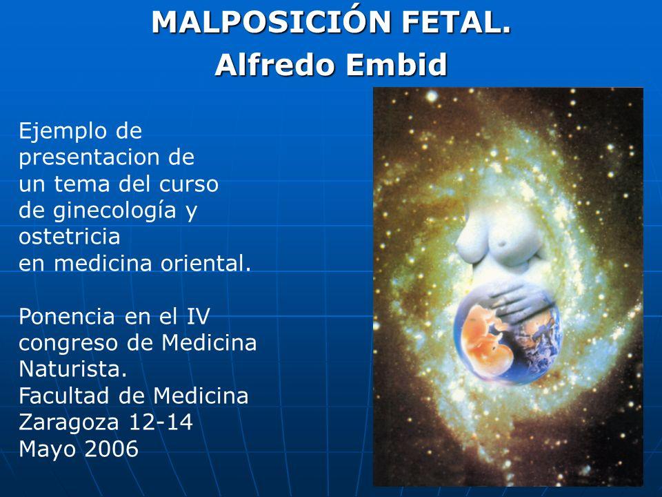MALPOSICIÓN FETAL. Alfredo Embid
