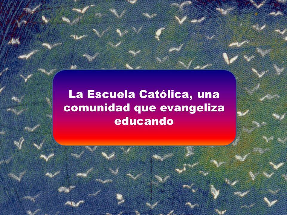 La Escuela Católica, una comunidad que evangeliza educando