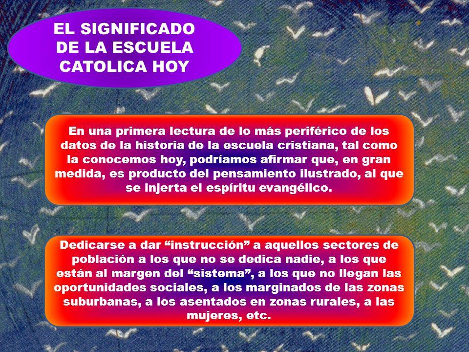 EL SIGNIFICADO DE LA ESCUELA CATOLICA HOY