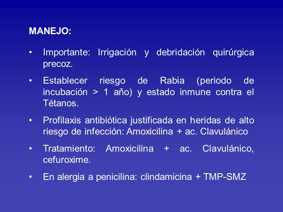 MANEJO: Importante: Irrigación y debridación quirúrgica precoz.