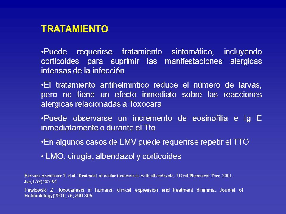 TRATAMIENTO Puede requerirse tratamiento sintomático, incluyendo corticoides para suprimir las manifestaciones alergicas intensas de la infección.