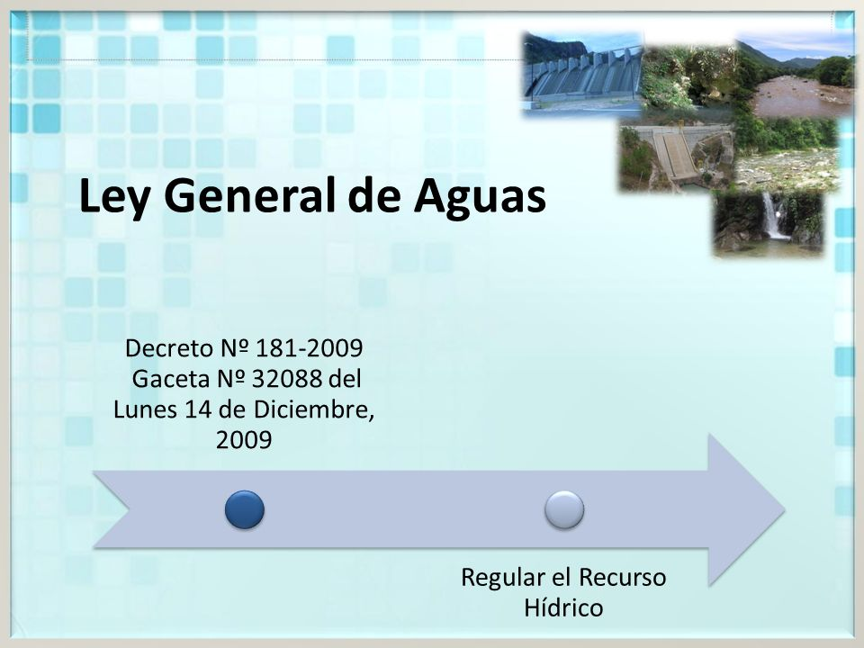 Ley General de Aguas Regular el Recurso Hídrico