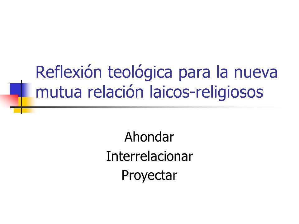 Reflexión teológica para la nueva mutua relación laicos-religiosos