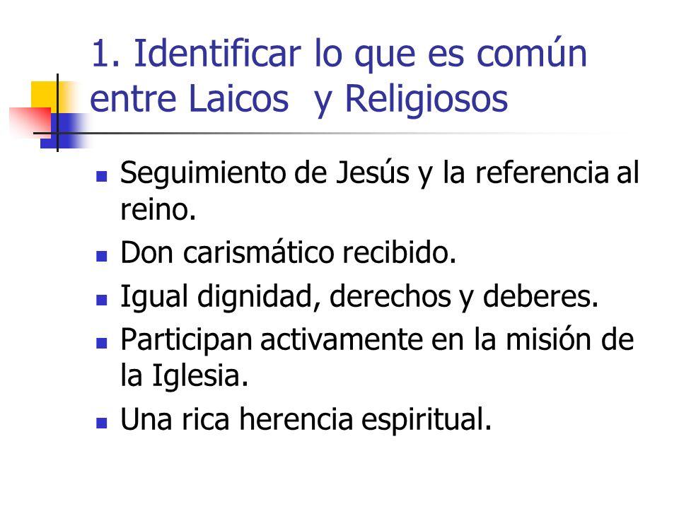 1. Identificar lo que es común entre Laicos y Religiosos