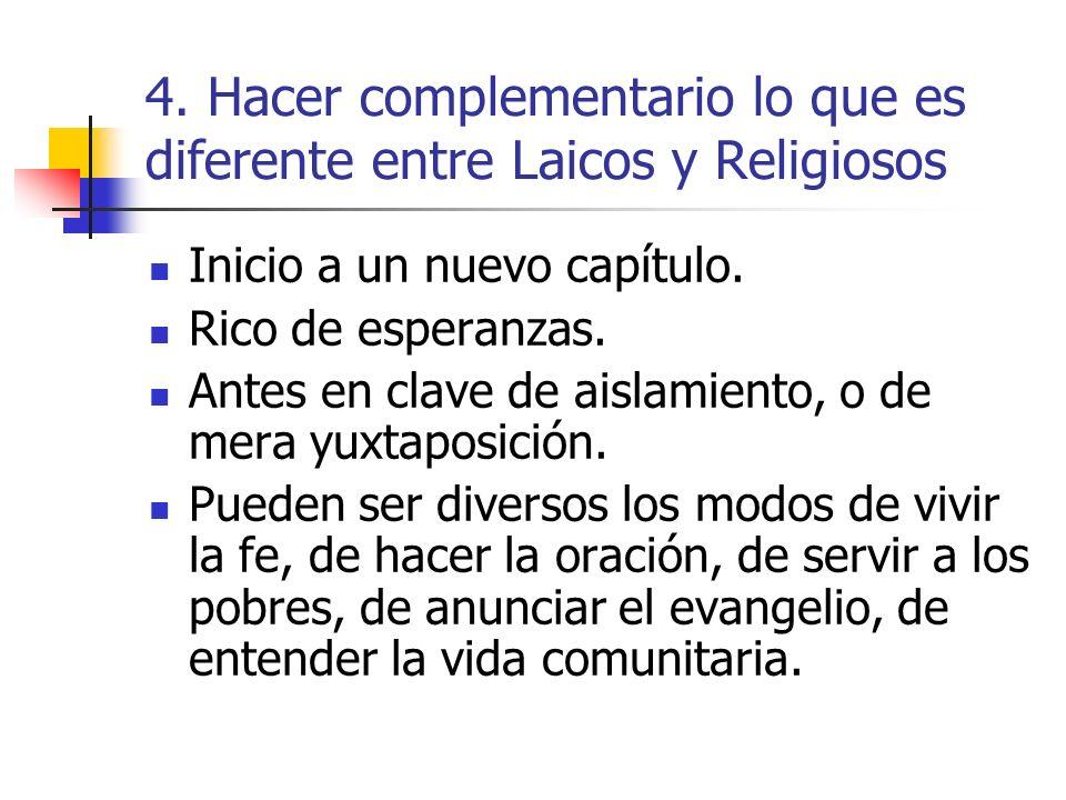 4. Hacer complementario lo que es diferente entre Laicos y Religiosos