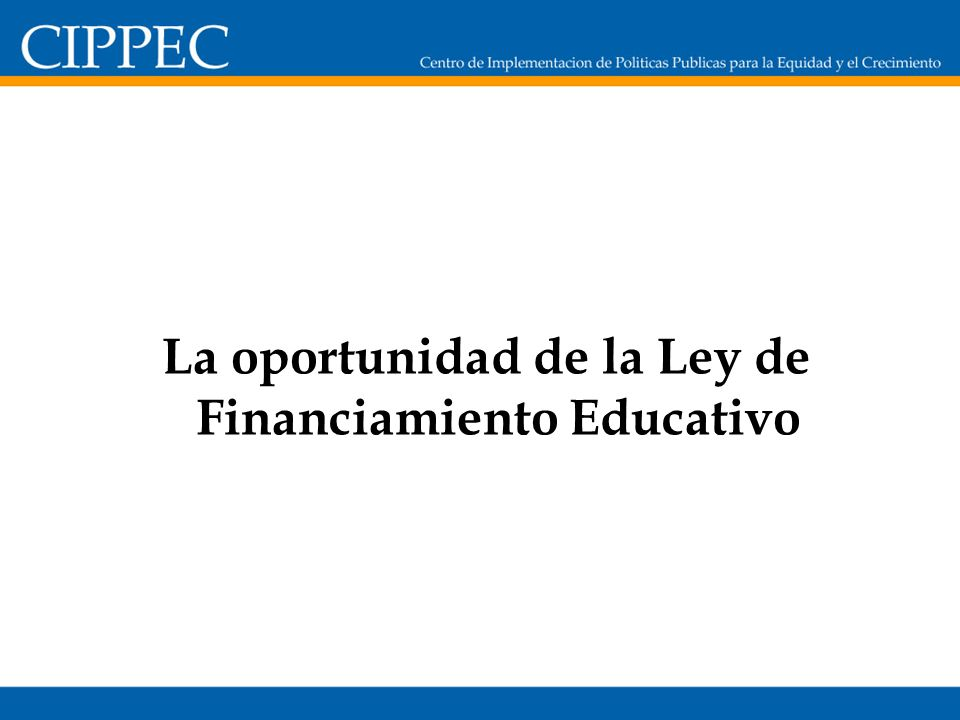 La oportunidad de la Ley de Financiamiento Educativo