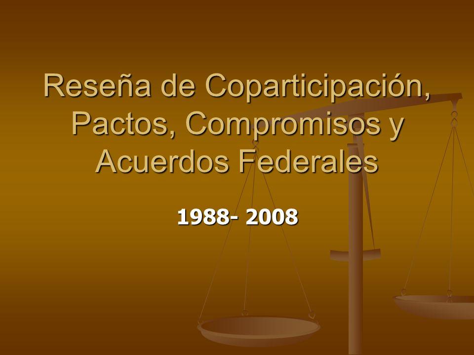 Reseña de Coparticipación, Pactos, Compromisos y Acuerdos Federales
