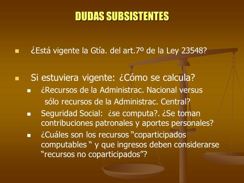 DUDAS SUBSISTENTES ¿Está vigente la Gtía. del art.7º de la Ley 23548