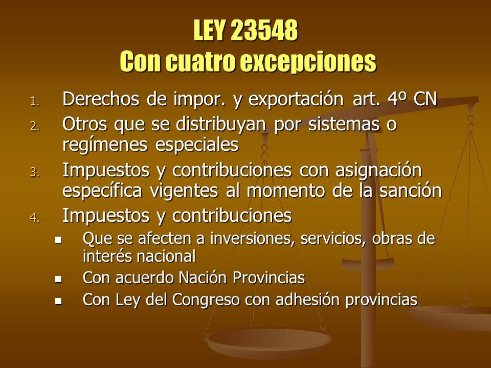 LEY 23548 Con cuatro excepciones