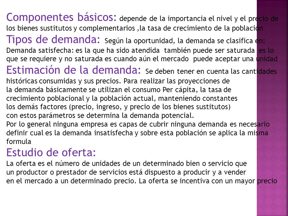 Tipos de demanda: Según la oportunidad, la demanda se clasifica en: