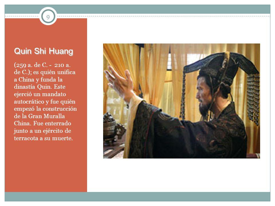 Quin Shi Huang 9.