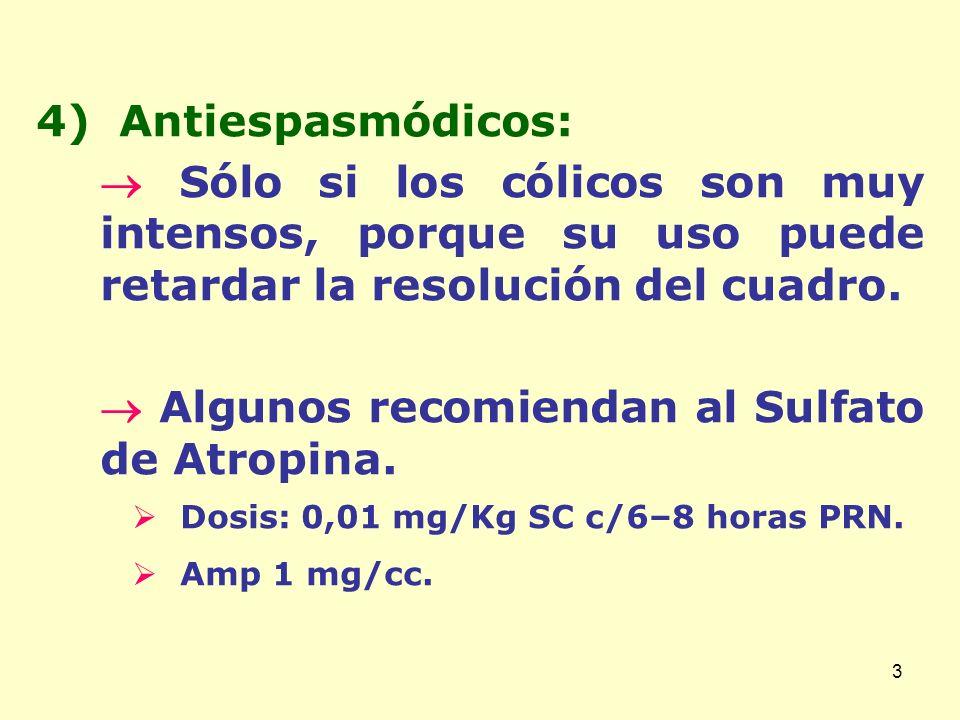  Algunos recomiendan al Sulfato de Atropina.
