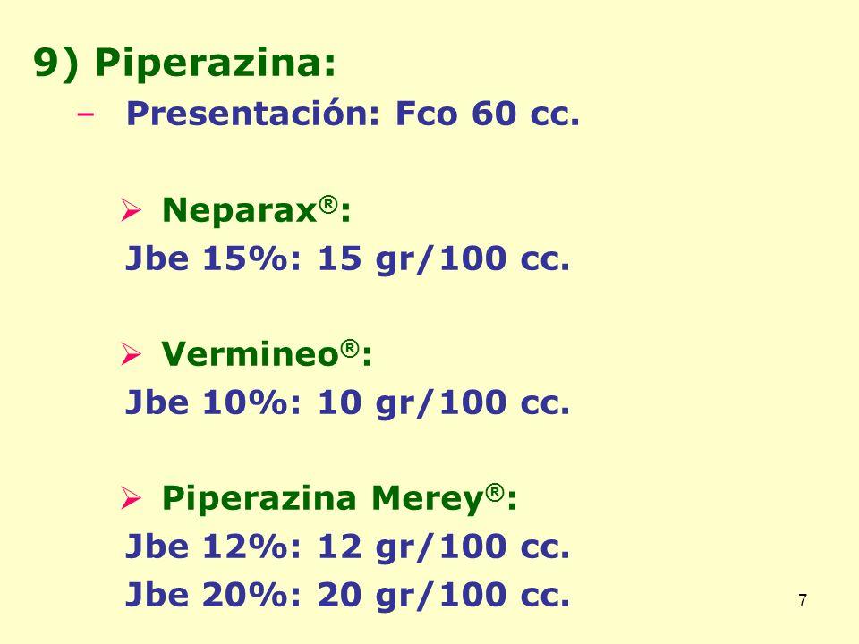 9) Piperazina: Presentación: Fco 60 cc. Neparax®: