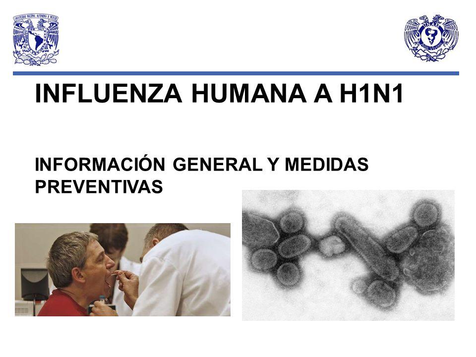 INFLUENZA HUMANA A H1N1 INFORMACIÓN GENERAL Y MEDIDAS PREVENTIVAS