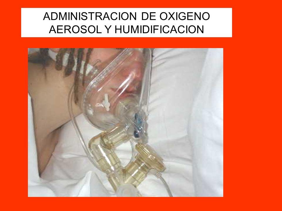 ADMINISTRACION DE OXIGENO AEROSOL Y HUMIDIFICACION