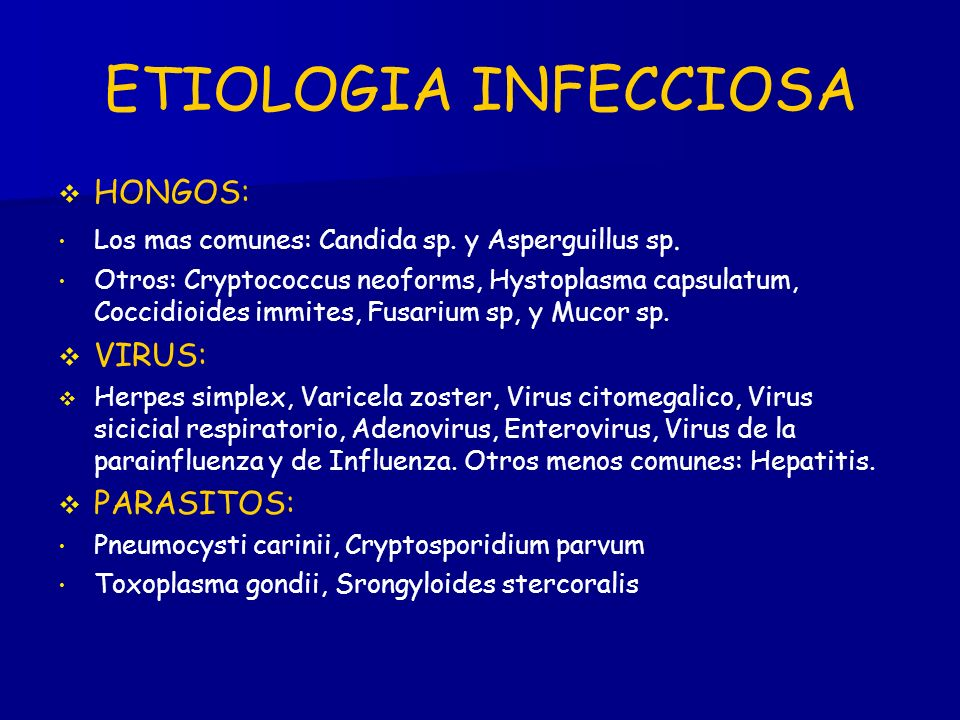 ETIOLOGIA INFECCIOSA HONGOS: VIRUS: PARASITOS: