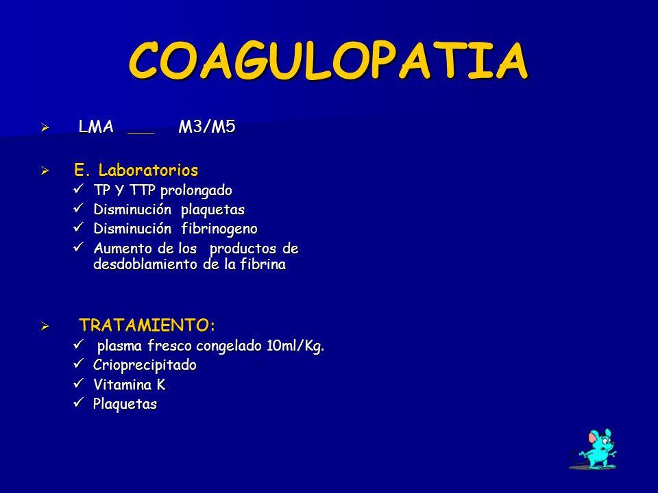 COAGULOPATIA LMA M3/M5 E. Laboratorios TRATAMIENTO: