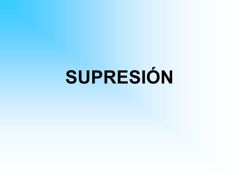 SUPRESIÓN