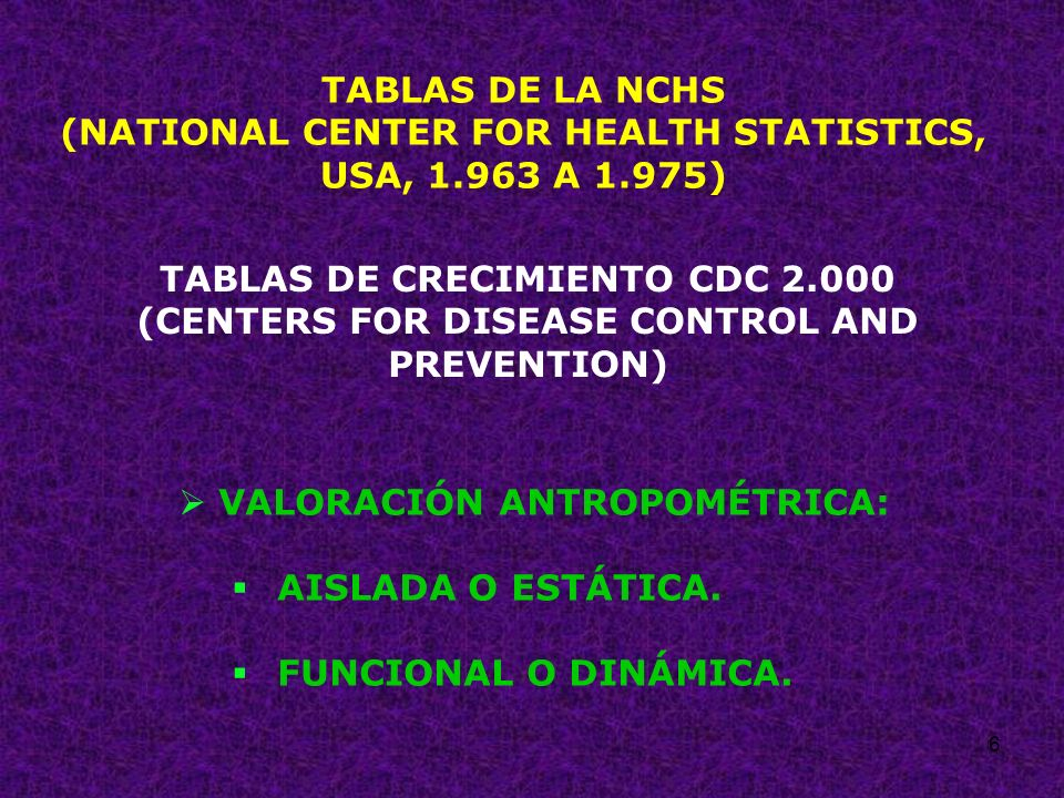 TABLAS DE LA NCHS (NATIONAL CENTER FOR HEALTH STATISTICS, USA, 1
