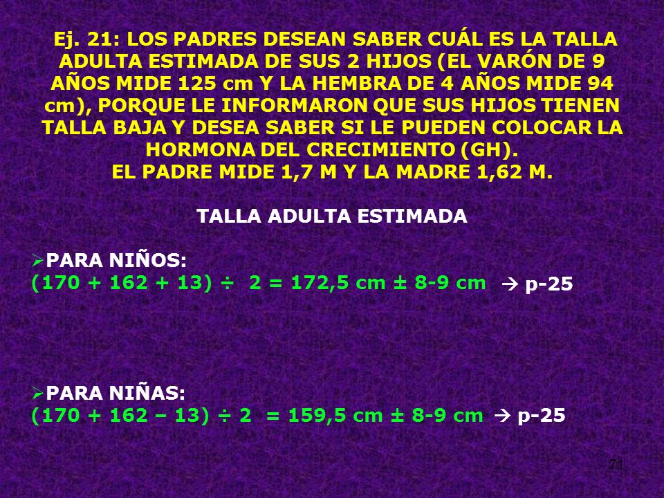 EL PADRE MIDE 1,7 M Y LA MADRE 1,62 M.