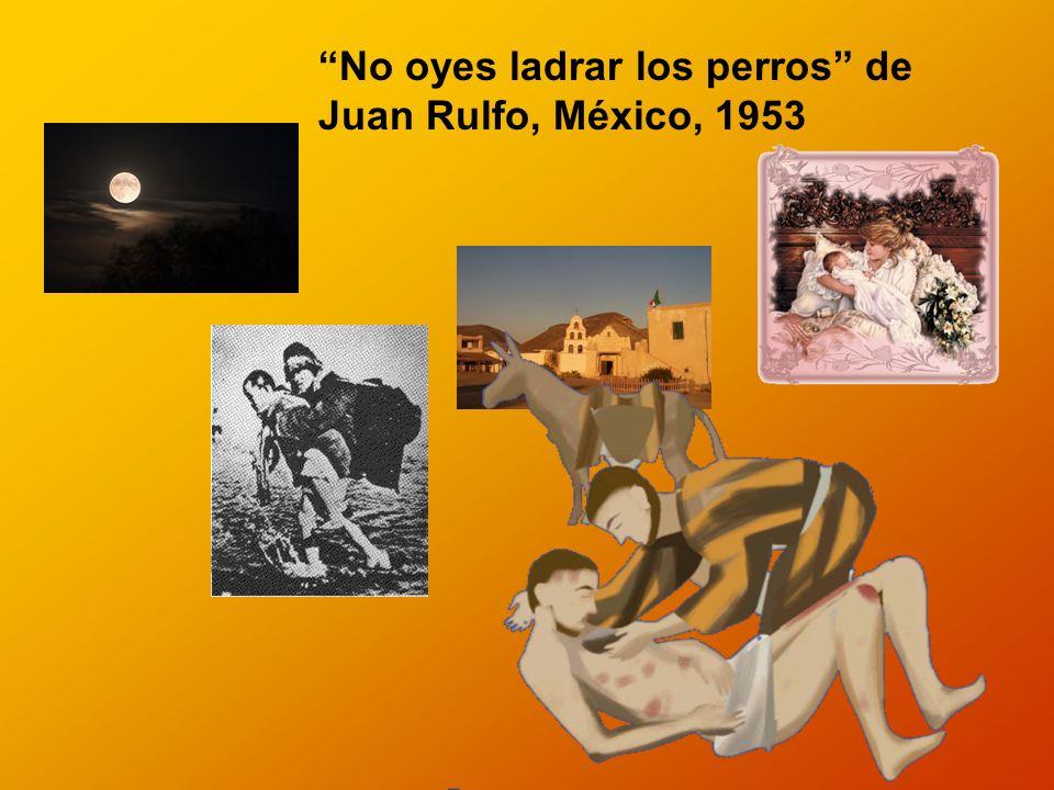 No oyes ladrar los perros de Juan Rulfo, México, 1953
