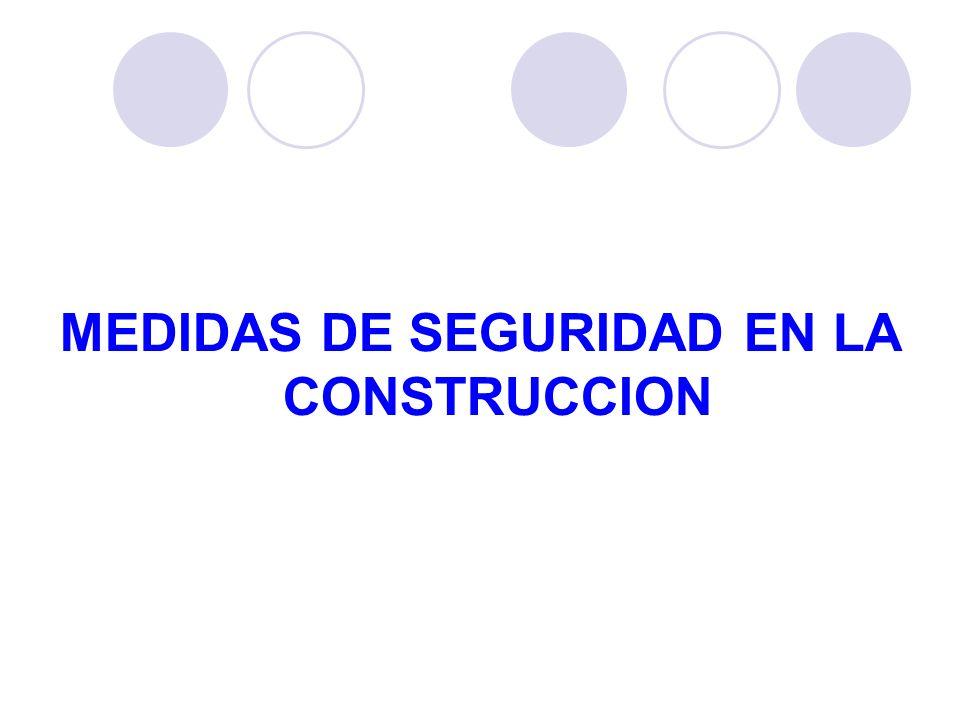 MEDIDAS DE SEGURIDAD EN LA CONSTRUCCION