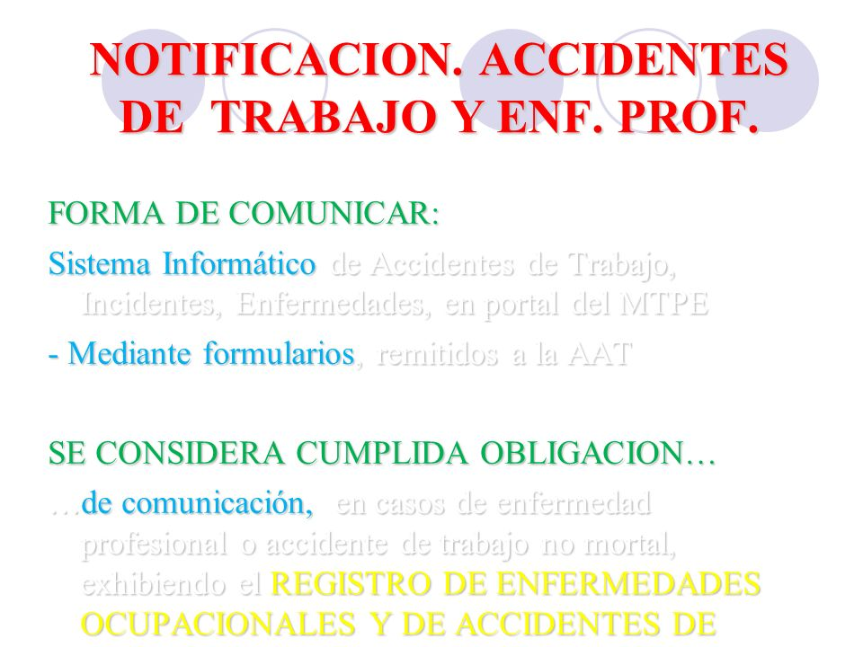 NOTIFICACION. ACCIDENTES DE TRABAJO Y ENF. PROF.