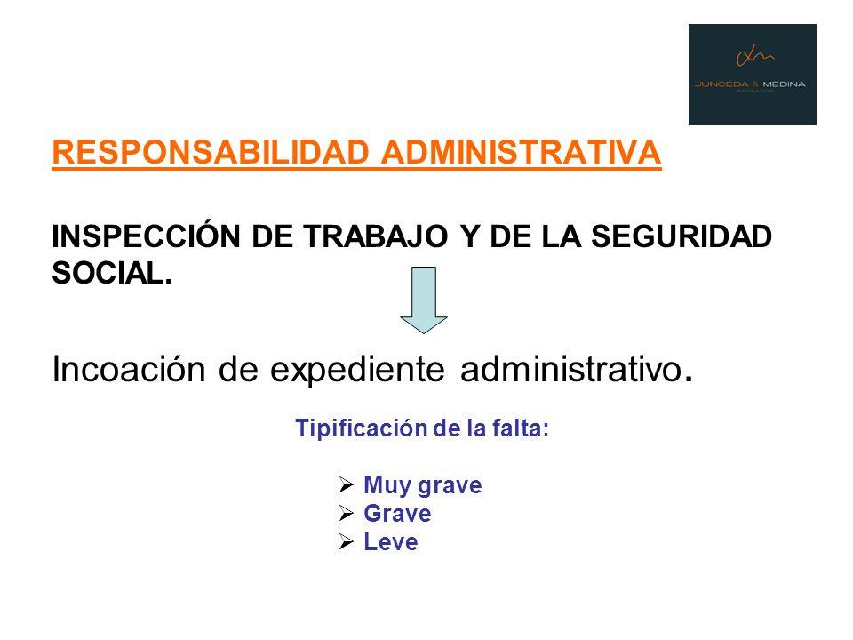 RESPONSABILIDAD ADMINISTRATIVA INSPECCIÓN DE TRABAJO Y DE LA SEGURIDAD SOCIAL. Incoación de expediente administrativo.