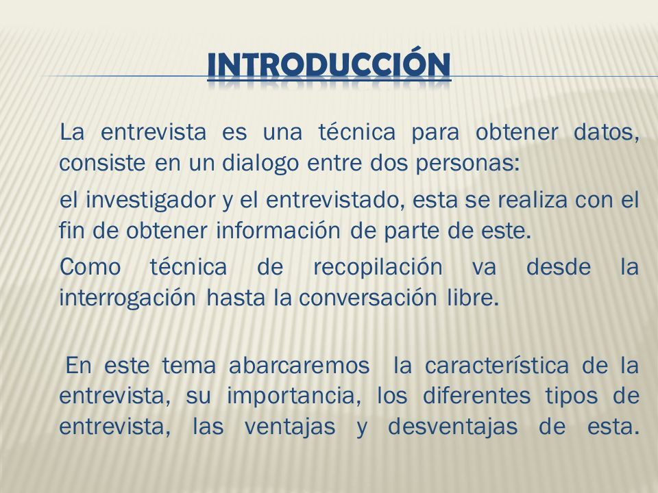 Introducción La Entrevista Es Una Técnica Para Obtener Datos