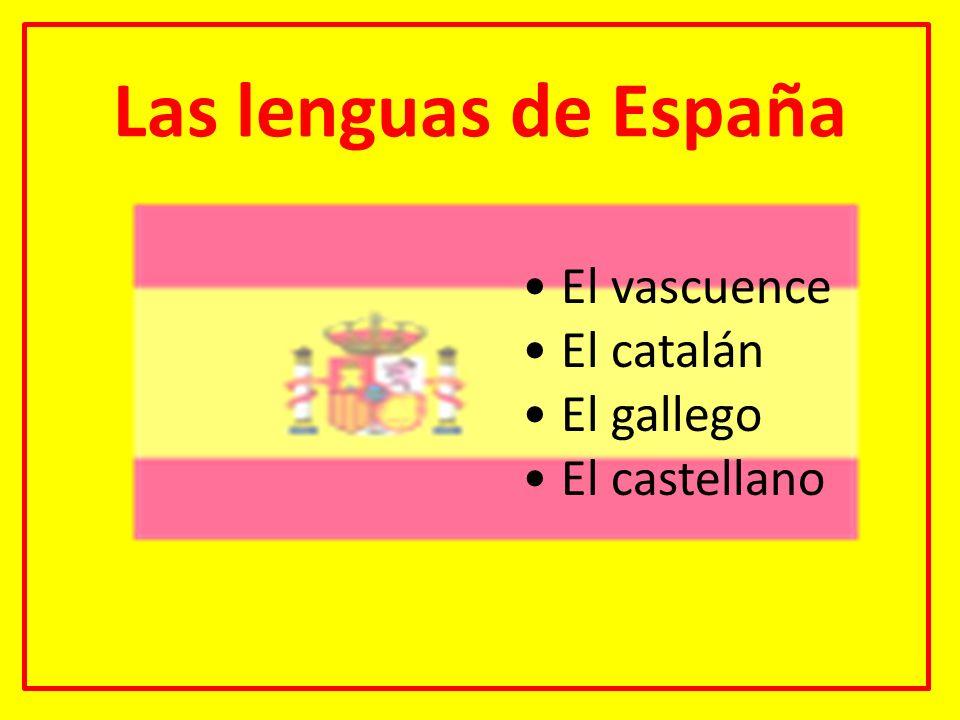 Las lenguas de España El vascuence El catalán El gallego El castellano