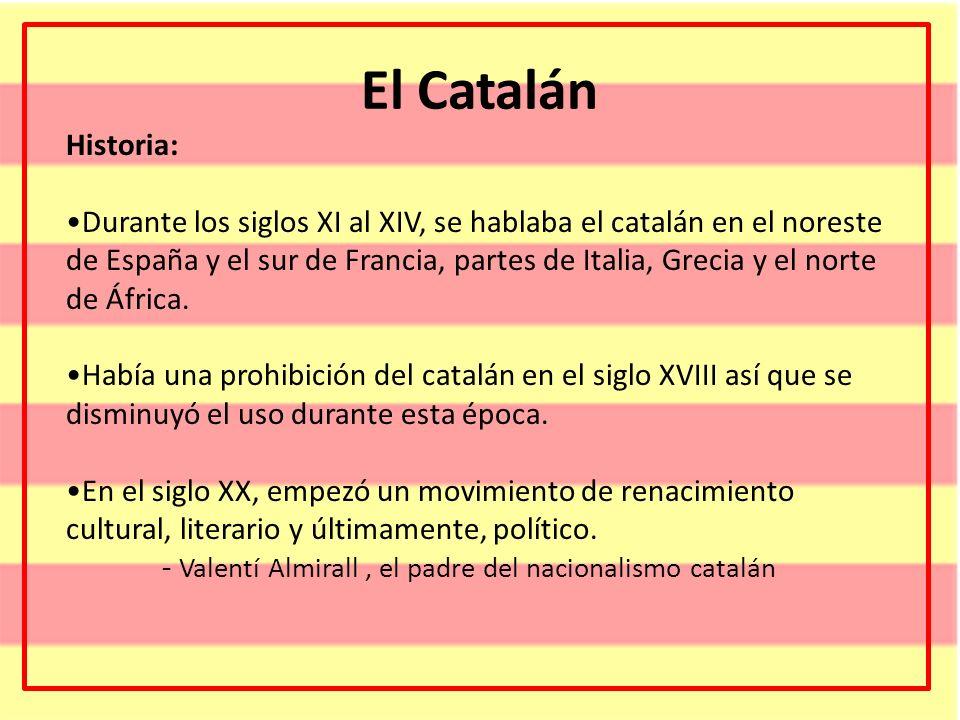 El Catalán Historia: