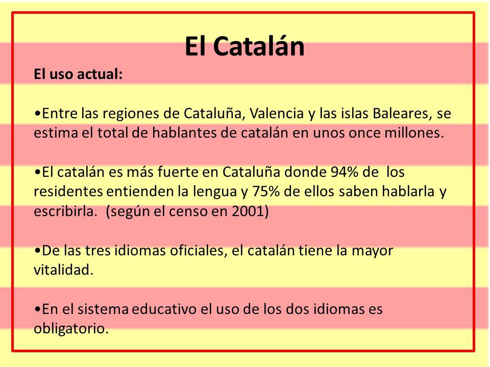 El Catalán El uso actual: